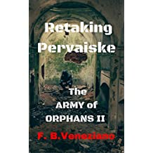 Retaking Pervaiske: The Army of Orphans II