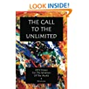 The Call To The Unlimited: 2012 Essays For The Salvation Of The World