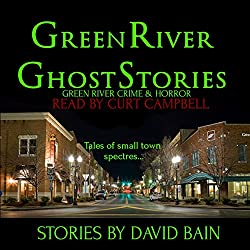 Green River Ghost Stories: Green River Crime & Horror
