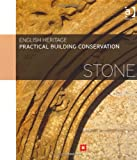 Practical Building Conservation : Stone Masonry, English Heritage Staff, 0754645525