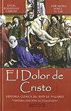 img - for DOLOR DE CRISTO, EL (3,  ED.) - HISTORIA CLINICA DE JESUS book / textbook / text book