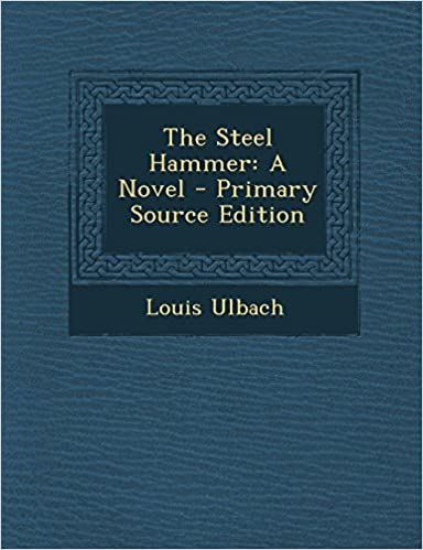 The Steel Hammer: A Novel - Primary Source Edition
