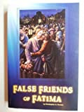 False Friends of Fatima, Christopher A. Ferrara, 0981535755