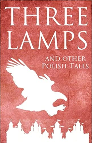Three Lamps and Other Polish Tales