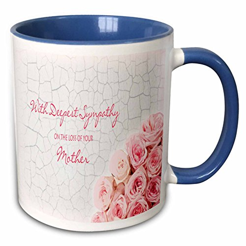 3dRose Janna Salak Designs Sympathy - With Deepest Sympathy on the Loss of your Mother - Pink Roses - 11oz Two-Tone Blue Mug ()