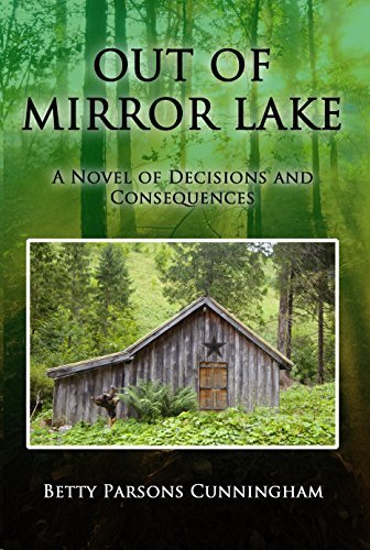 Out of Mirror Lake: A Novel of Decisions and Consequences