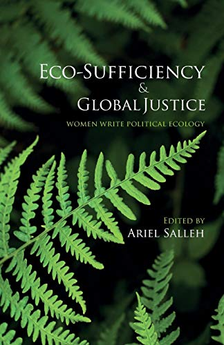 Eco-Sufficiency and Global Justice: Women Write Political Ecology