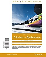 Calculus with Applications Books a la Carte Edition (11th Edition)