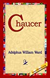 img - for Chaucer by Adolphus William Ward (2005-07-01) book / textbook / text book