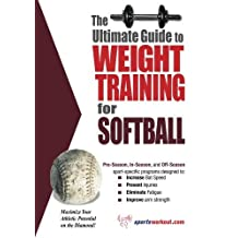 Ultimate Gde/Weight Training/Softball