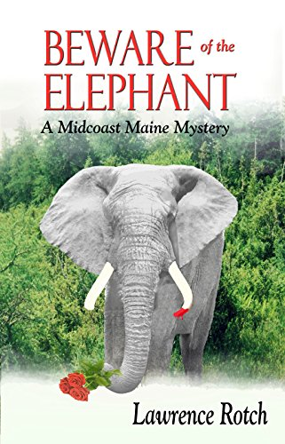 Beware of the Elephant: A Midcoast Maine Mystery