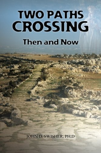 Book: Two Paths Crossing - Then and Now by John Swisher