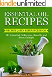 Essential Oil Recipes: 101 Essential...