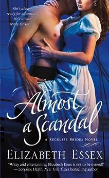 Almost a Scandal: A Reckless Brides Novel (The Reckless Brides Book 1) by [Essex, Elizabeth]