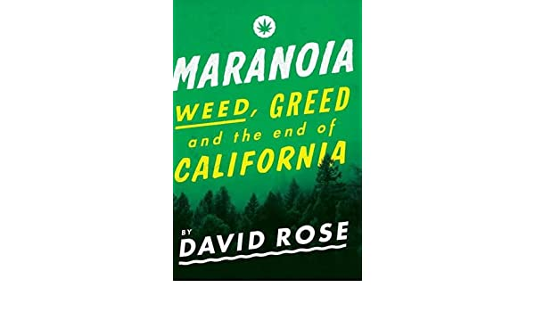 Maranoia: Weed, Greed, and the End of California