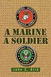 A Marine - a Soldier, John C. Bird, 1469173689