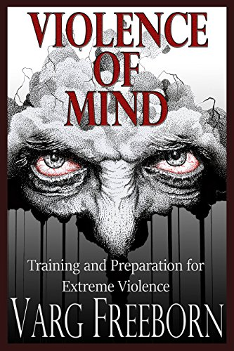 Violence of Mind: Training and Preparation for Extreme Violence cover