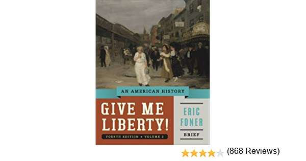 Amazon give me liberty an american history brief fourth amazon give me liberty an american history brief fourth edition vol 2 9780393920345 eric foner books fandeluxe Images