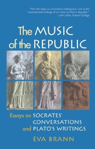The Music of the Republic: Essays on Socrates' Conversations and Plato's Writings 1st Paul Dry Books E edition by Brann, Eva (2004) Hardcover