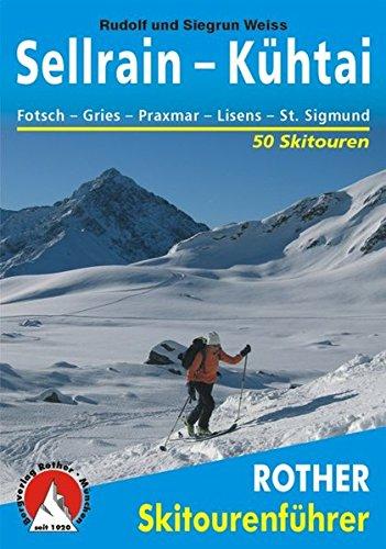 Sellrain - Kühtai. Fotsch - Gries - Praxmar - Lüsens - St. Sigmund. 50 Skitouren (Rother Skitourenführer)