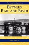 img - for Between Rail and River: A Canawlers Novel (Volume 2) book / textbook / text book