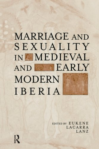 Marriage and Sexuality in Medieval and Early Modern Iberia (Hispanic Issues)