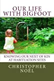 Our Life with Bigfoot: Knowing our Next of Kin at Habituation Sites