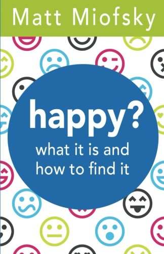 happy?: what it is and how to find it