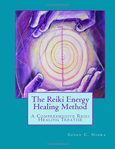 The Reiki Energy Healing Method: A Comprehensive Reiki Healing Treatise ebook