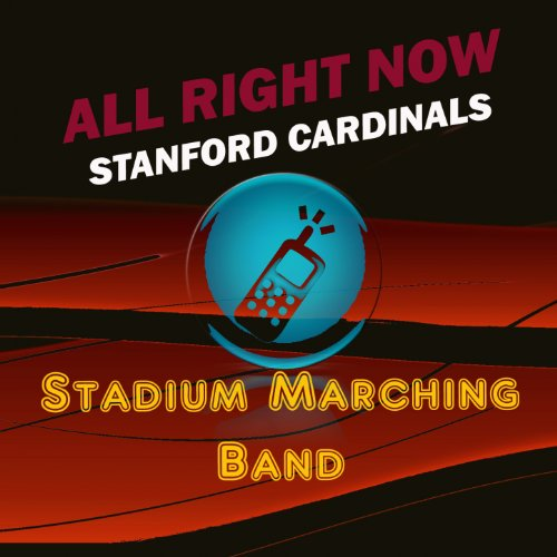 (All Right Now (Stanford Cardinals Fight Song))