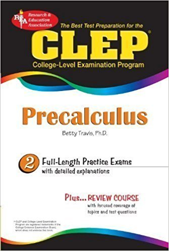 CLEP Precalculus (CLEP Test Preparation) by Travis PhD, Betty Published by Research & Education Association 1st (first) edition (2008) Paperback