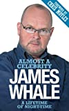 Front cover for the book Almost a Celebrity: A Lifetime of Night-Time by James Whale