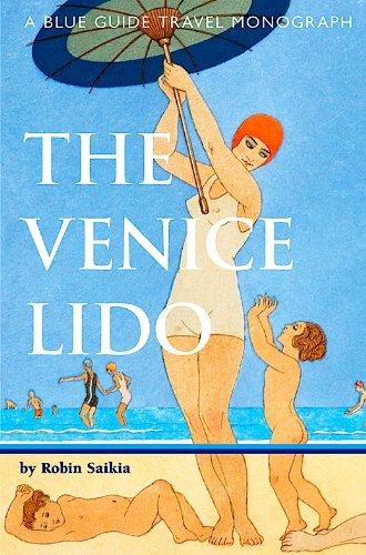 The Venice Lido: A Blue Guide Travel Monograph (e-Edition, Blue Guide Travel Companions)