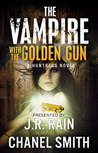 The Vampire With the Golden Gun (The Huntress Trilogy Book 1)