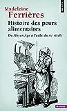 Histoire des peurs alimentaires. Du Moyen Âge à l'