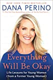 Everything Will Be Okay: Life Lessons for Young