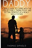 img - for Daddy: A Simple Guide to Coping With the Loss of Family, Finding Peace and Setting Priorities as a Newly Single Father by Thomas Dipaolo (2014-01-11) book / textbook / text book