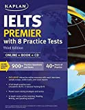 Kaplan's IELTS Premier with 8 Practice Tests provides in-depth review, test-taking strategies, and test-like practice for all four sections of the Academic and General Training IELTS tests. Our guide includes audio tracks to help you practice...