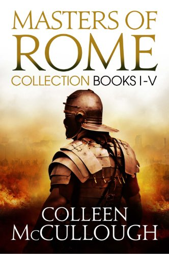 Masters of Rome Collection Books I - V: First Man in Rome, The Grass Crown, Fortune's Favourites, Caesar's Women, Caesar (English Edition)