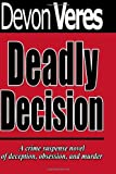 Deadly Decision, Devon Veres, 1499255055
