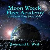 Moon Wreck: Fleet Academy: The Slaver Wars, Book 3