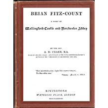 Brian Fitz-Count: A Story of Wallingford Castle and Dorchester Abbey