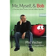 Me Myself And Bob
