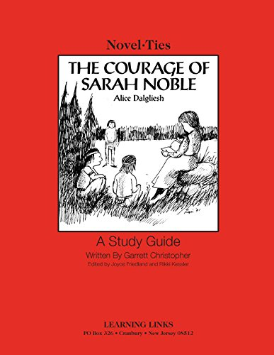 Courage of Sarah Noble: Novel-Ties Study Guide