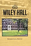 Wiley Hall, Kenneth A. Pettit, 1490711023