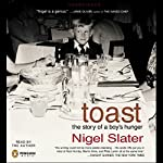 Toast: The Story of a Boy's Hunger | Nigel Slater
