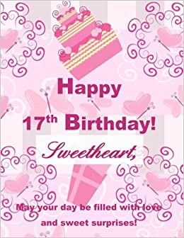 Happy 17th birthday sweetheart greeting card notebook17th happy 17th birthday sweetheart greeting card notebook17th birthday gifts for girls in al17th birthday cards in of17th birthday card in al17th bookmarktalkfo Images