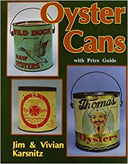 Oyster Cans/With Price Guide by Jim Karsnitz (1993-06-01)