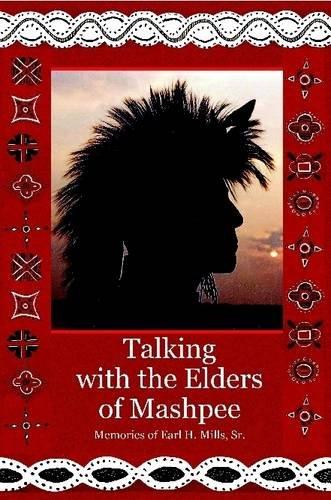 Download Talking With The Elders of Mashpee: Memories of Earl H. Mills, Sr. pdf epub