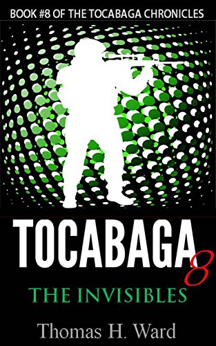 TOCABAGA 8: THE INVISIBLES (The Tocabaga Chronicles: A Jack Gunn Suspense Thriller) by [Ward, Thomas H.]